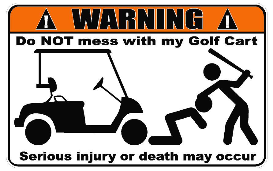 warning do not mess with my golf cart decal dec warn golfcart do not mess decal. Black Bedroom Furniture Sets. Home Design Ideas